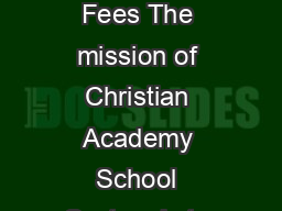 CHRISTIAN ACADEMY OF LOUISVILLE English Station   Schedule of Tuition and Fees The mission of Christian Academy School System is to develop students with a heart for God who grow as Jesus did in wisd