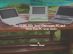 The OLPC XO, Intel Classmate PC and Asus Eee PC user s PowerPoint PPT Presentation