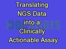 Translating NGS Data into a Clinically Actionable Assay
