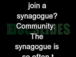 Why should I join a synagogue? Community:  The synagogue is so often t PDF document - DocSlides