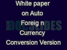White paper on Auto Foreig n Currency Conversion Version