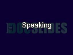 Speaking PowerPoint PPT Presentation
