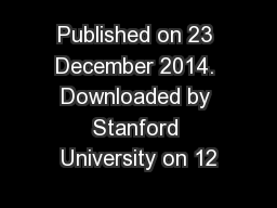 Published on 23 December 2014. Downloaded by Stanford University on 12 PowerPoint PPT Presentation