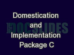 Domestication and Implementation Package C