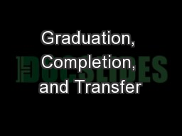 Graduation, Completion, and Transfer