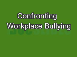 Confronting Workplace Bullying PowerPoint PPT Presentation
