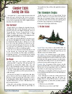 Q  Saving the Kits is a short sample adventure that will help you to get a feel