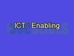 ICT : Enabling