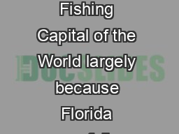 VKLVWRRYDOXDEOH WRFDWFKRQORQFH Florida is the Fishing Capital of the World largely because Florida carefully manages its valuable marine resources