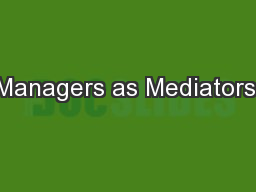 Managers as Mediators: