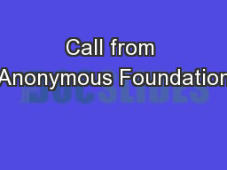 Call from Anonymous Foundation