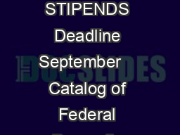 DIVISION OF RESEARCH PROGRAMS SUMMER STIPENDS Deadline September    Catalog of Federal Domestic Assistance CFDA Number
