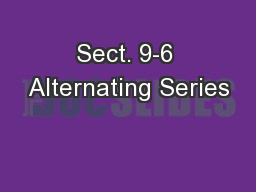 Sect. 9-6 Alternating Series