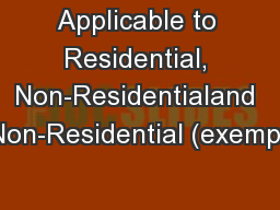 Applicable to Residential, Non-Residentialand Non-Residential (exempt PowerPoint PPT Presentation