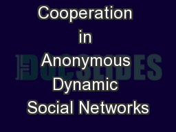 Cooperation in Anonymous Dynamic Social Networks PowerPoint PPT Presentation