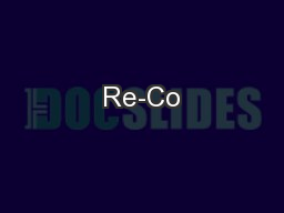 Re-Co PowerPoint PPT Presentation