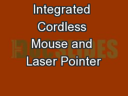 Integrated Cordless Mouse and Laser Pointer