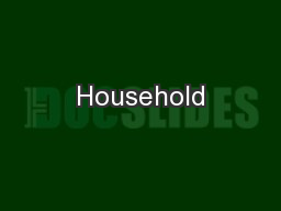 Household PowerPoint PPT Presentation