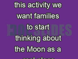 Page Whats This About In this activity we want families to start thinking about the Moon as a real place