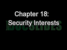 Chapter 18:  Security Interests