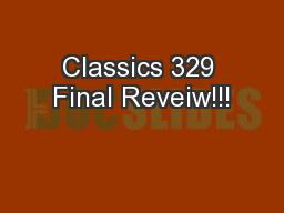 Classics 329 Final Reveiw!!!