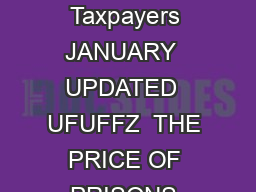 CENTER ON SENTENCING AND CORRECTIONS The Price of Prisons What Incarceration Costs Taxpayers JANUARY  UPDATED  UFUFFZ  THE PRICE OF PRISONS WHAT INCARCERATION COSTS TAXPAYERS Persistent scal challeng