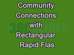 Improving Community Connections with Rectangular Rapid Flas