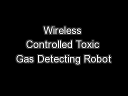 Wireless Controlled Toxic Gas Detecting Robot