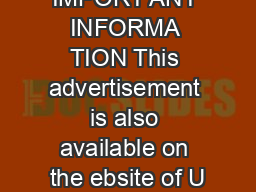 IMPORT ANT INFORMA TION This advertisement is also available on the ebsite of U
