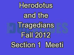 Classics 301:  Herodotus and the Tragedians Fall 2012 Section 1  Meeti
