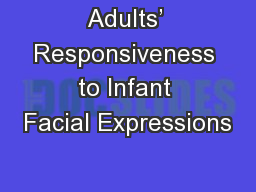 Adults� Responsiveness to Infant Facial Expressions