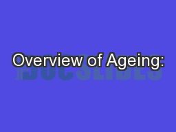 Overview of Ageing: