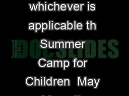 ENTREPRENEURSHIP DEVELOPMENT INSTITUTE OF INDIA AHMEDABAD Please tick mark whichever is applicable th Summer Camp for Children  May May   th Summer Camp for Children   May  ay  th Summer Camp for You PowerPoint PPT Presentation