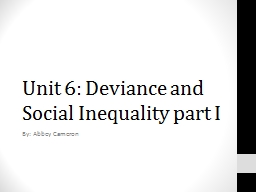 Unit 6: Deviance and Social Inequality part I
