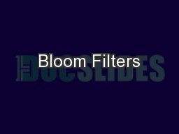Bloom Filters PowerPoint PPT Presentation