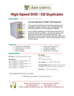 HighSpeed DVD  CD Duplicator Description Low Cost HighSpeed DVDR  CDR Duplicator The new Clover Systems line of highspeed duplicators are invaluable for studios publishers and IT departments who need