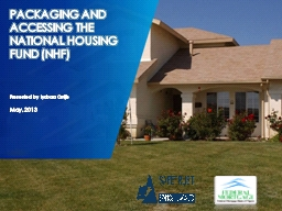 PACKAGING AND ACCESSING THE NATIONAL HOUSING FUND (NHF)