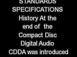 COMPACT DISK STANDARDS SPECIFICATIONS History At the end of  the Compact Disc Digital Audio CDDA was introduced PDF document - DocSlides