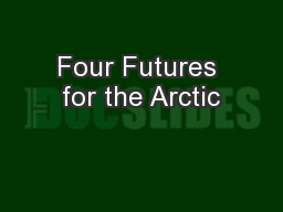 Four Futures for the Arctic PowerPoint PPT Presentation