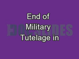 End of Military Tutelage in PowerPoint PPT Presentation