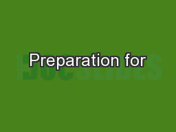 Preparation for PowerPoint PPT Presentation