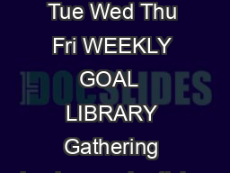 Campbell Mon Tue Wed Thu Fri WEEKLY GOAL  LIBRARY Gathering background articles PDF document - DocSlides