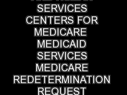Form CMS  DEPARTMENT OF HEALTH AND HUMAN SERVICES CENTERS FOR MEDICARE  MEDICAID SERVICES MEDICARE REDETERMINATION REQUEST FORM   ST LEVEL OF APPEAL PDF document - DocSlides