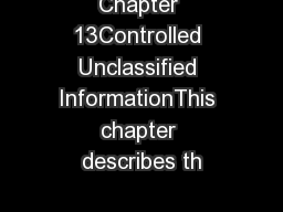 Chapter 13Controlled Unclassified InformationThis chapter describes th PowerPoint PPT Presentation