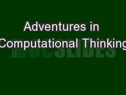 Adventures in Computational Thinking