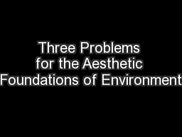 Three Problems for the Aesthetic Foundations of Environment