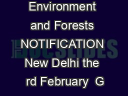 Ministry of Environment and Forests NOTIFICATION New Delhi the  rd February  G PDF document - DocSlides