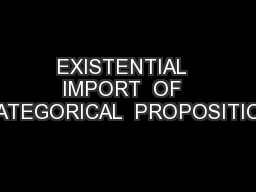 EXISTENTIAL  IMPORT  OF  CATEGORICAL  PROPOSITION