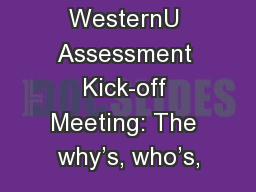WesternU Assessment Kick-off Meeting: The why's, who's,