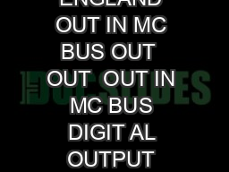 OUT IN MC BUS OUT IN MC BUS USE PSX R ONL DIGIT AL OUTPUT MADE IN ENGLAND OUT IN MC BUS OUT  OUT  OUT IN MC BUS DIGIT AL OUTPUT MADE IN ENGLAND OUT IN MC BUS OUT  OUT  OUT IN MC BUS USE PSX R ONL DIG PDF document - DocSlides